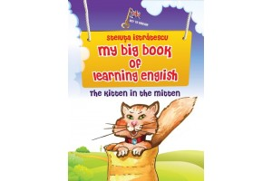 My big book of learning english. The kitten in the mitten - Steluta Istratescu - Editura Paralela 45