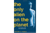 The Only Alien on the Planet - Editura Kristen D. Randle - Editura Sourcebooks
